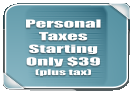 Personal Taxes Starting   Only $39 (plus tax)