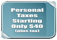 Personal Taxes Starting   Only $40 (plus tax)